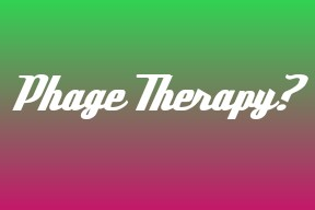 advantages of phage therapy