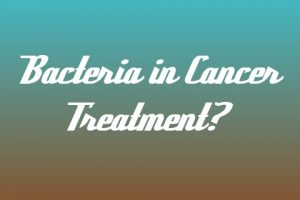 Role of bacteria in cancer therapy 1